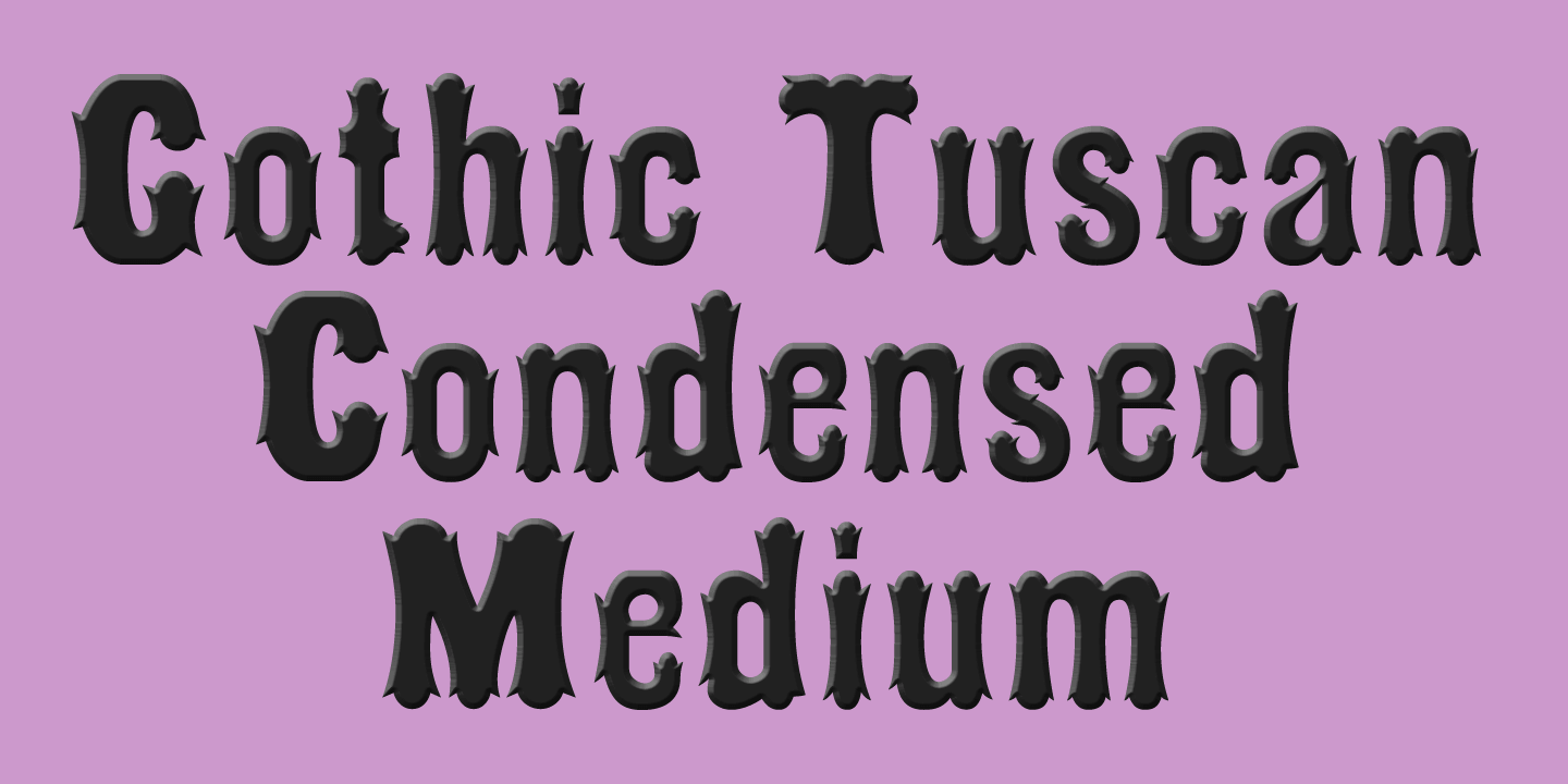 Gothic Tuscan Condensed font family
