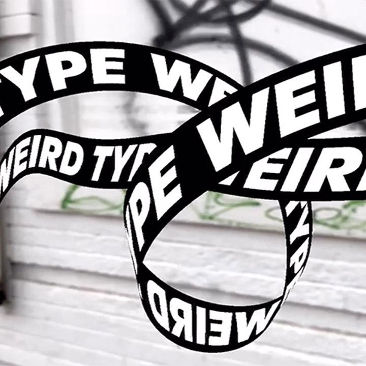 Weird Type