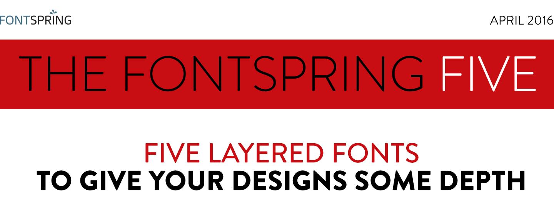 Fontspring: Fontspring Five Newsletter | April 2016