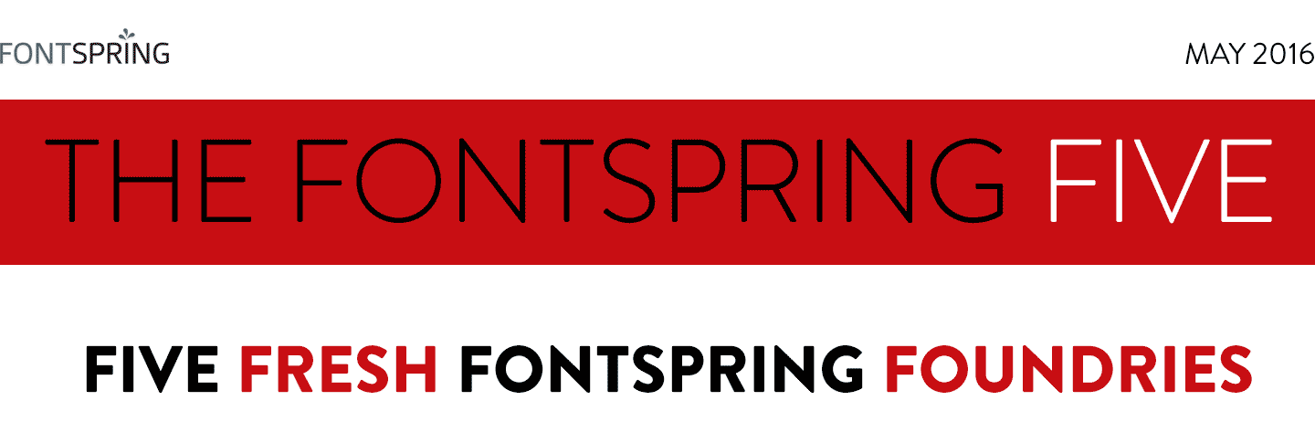 Fontspring: Fontspring Five Newsletter | May 2016