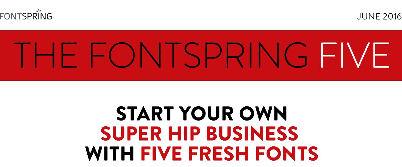 Fontspring: Fontspring Five Newsletter | June 2016